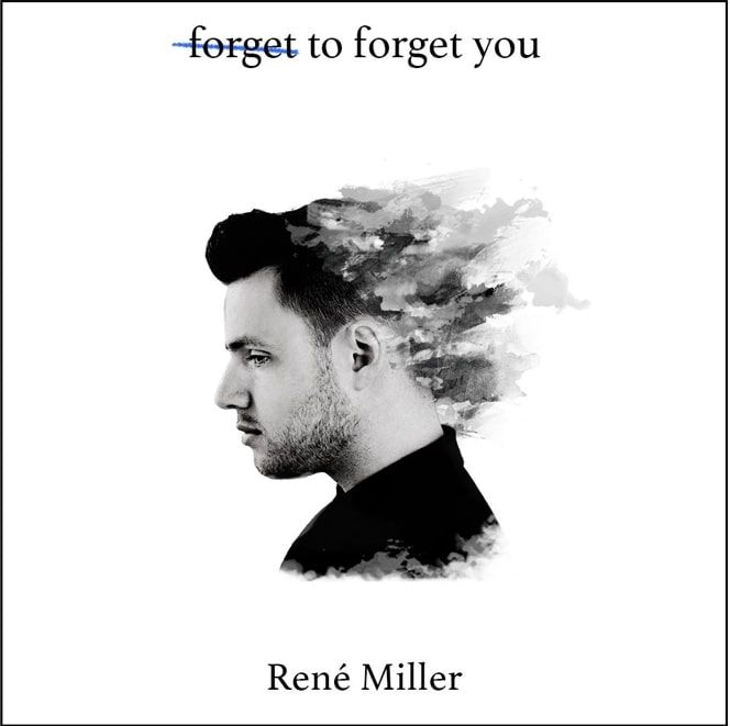 Hard To Forget René Miller's Forget To Forget You