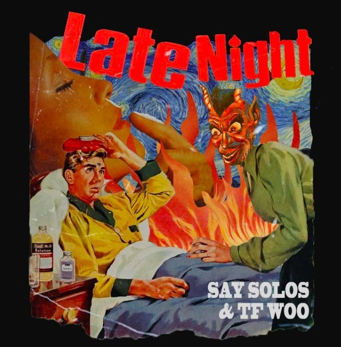 The Irony Of Late Night By Say Solos x TF Woo