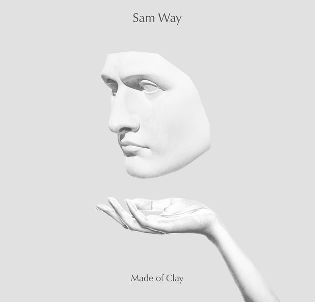 Sam Way's Made of Clay Is A Moving Anthem For Our Times