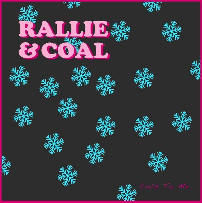 Cold To Me Is A Cathartic Pop Ballad From Rallie & Coal