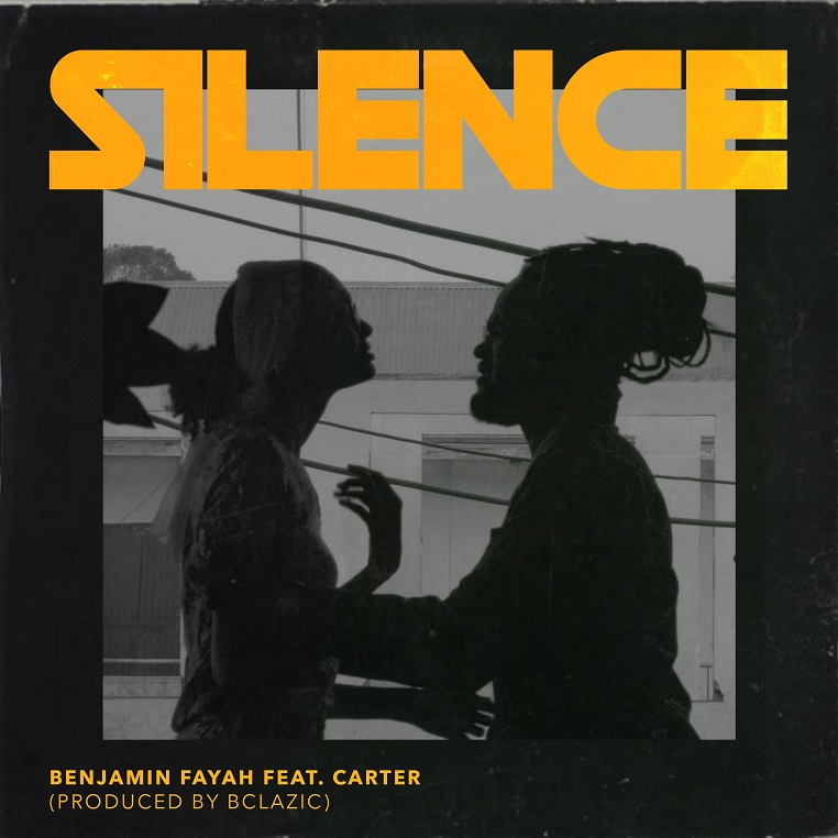 Silence Is A Potent Song From Benjamin Fayah x Carter