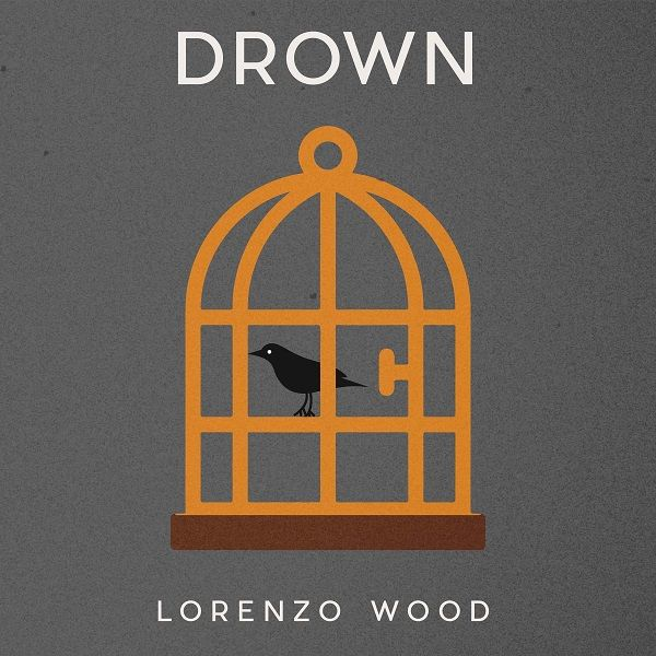 A Fresh Perspective From Lorenzo Wood With Drown