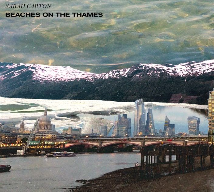 Sarah Carton's Beaches On The Thames Is A Perfect Message For Our World Today