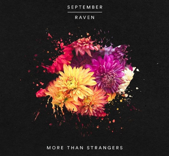 September x RAVEN Drops The Uplifting Track More Than Strangers