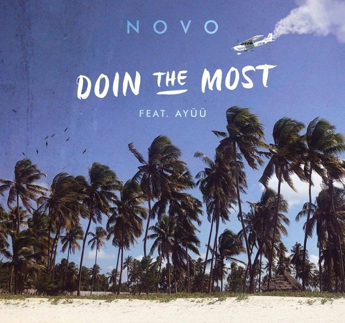Doin the Most by NOVO X Ayüü Bursts With A Myriad Of Sounds