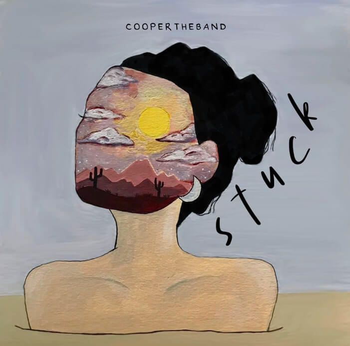 Coopertheband Releases The Anthemic Single Stuck