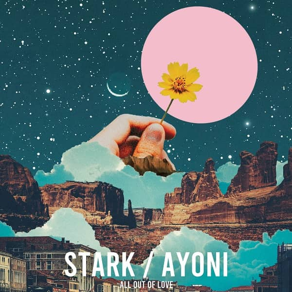 Stark x Ayoni's All Out Of Love Screams Of Summer Bliss