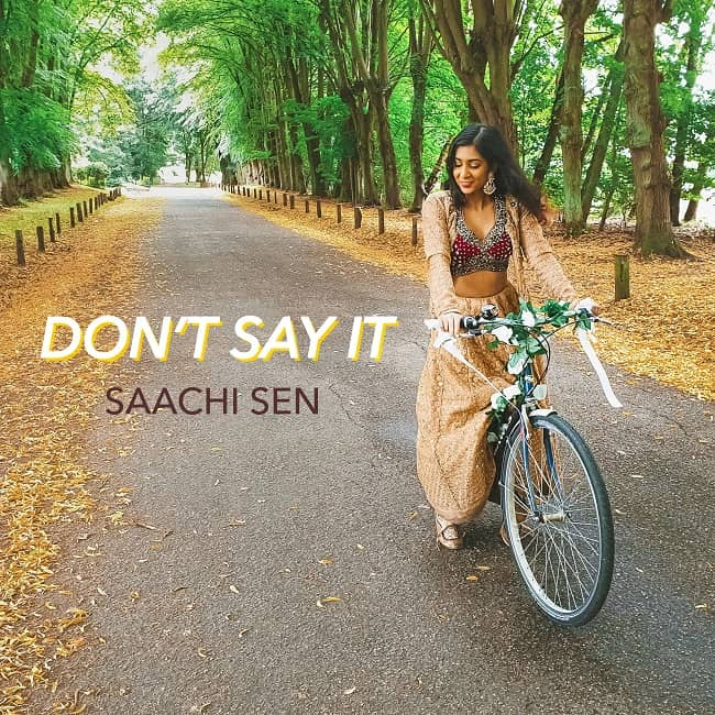 Saachi Sen Trusts Her Instincts In Don't Say It