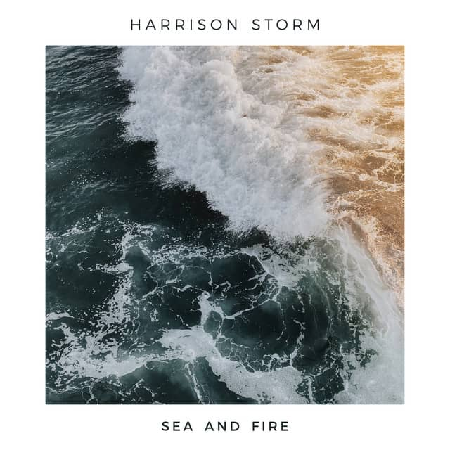 Harrison Storm Releases The Exhilarating New Single Sea And Fire