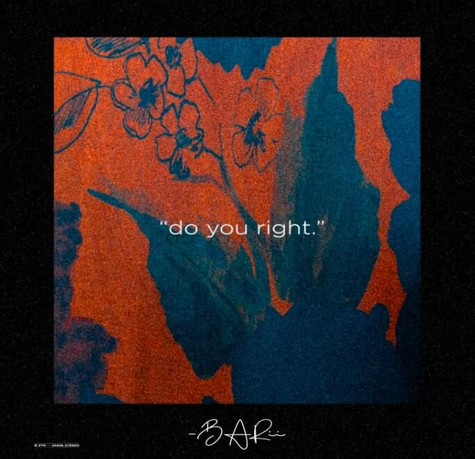 BARii Sets Out To Do You Right With His Stimulating Debut Single
