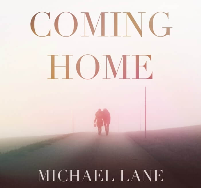 Coming Home By Michael Lane Is A Haven For The Restless