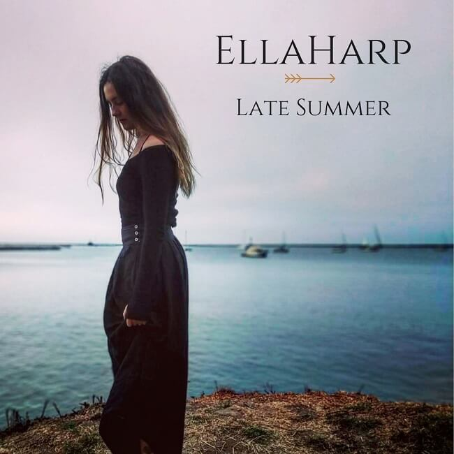 Witness The New Dawn Of Heavenly Music With Late Summer By EllaHarp