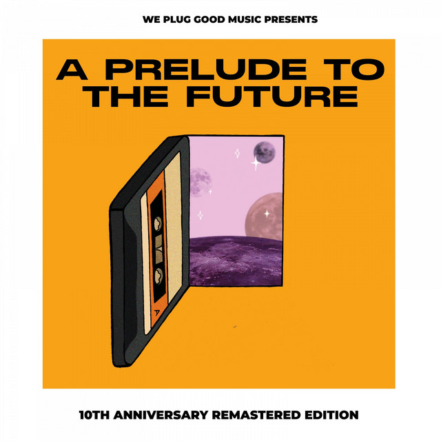 We Plug Good Music Releases 10th Anniversary Reissue Of 2010 Debut Mixtape A Prelude To The Future